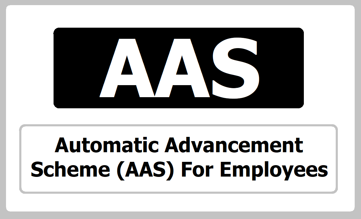 Automatic Advancement Scheme AAS For AP & TS Employees, What is AAS