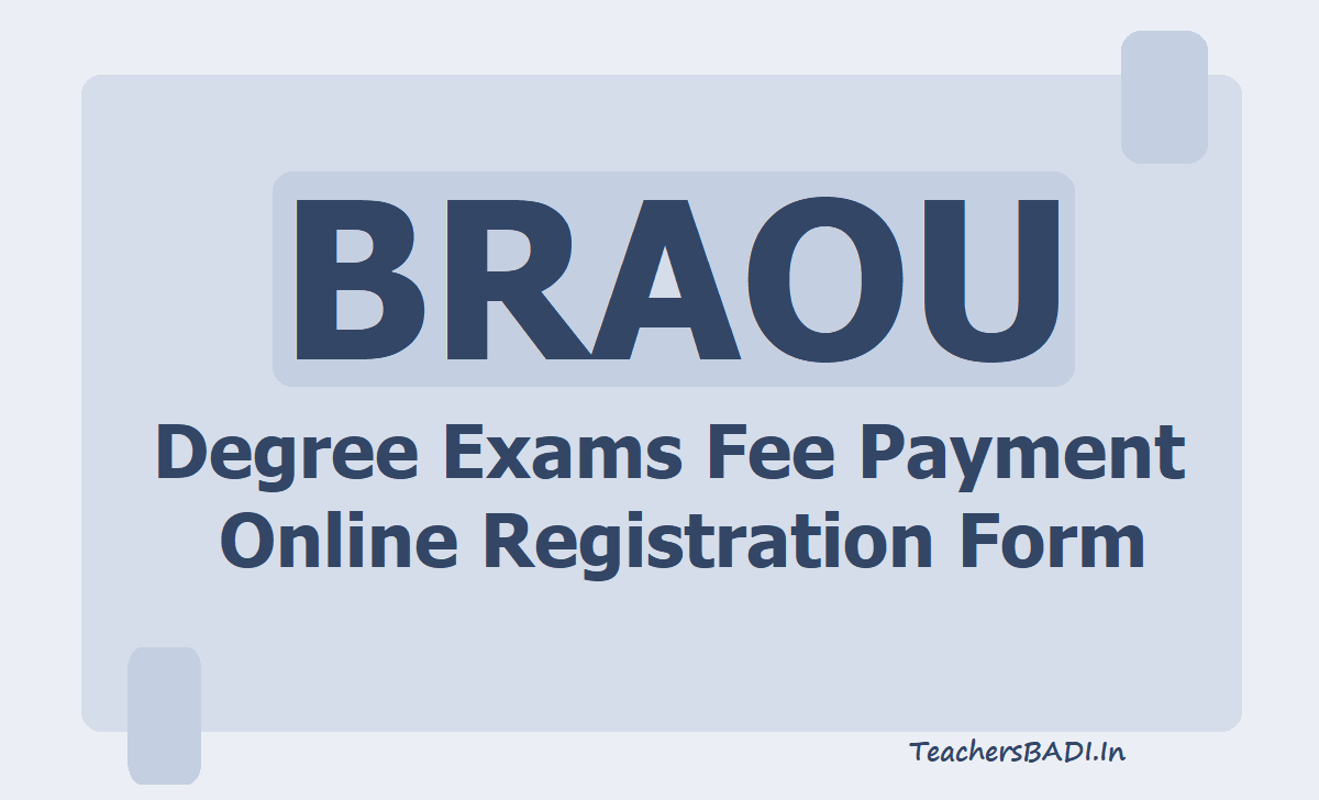 BRAOU Degree Exams Fee Payment & Online Registration Form