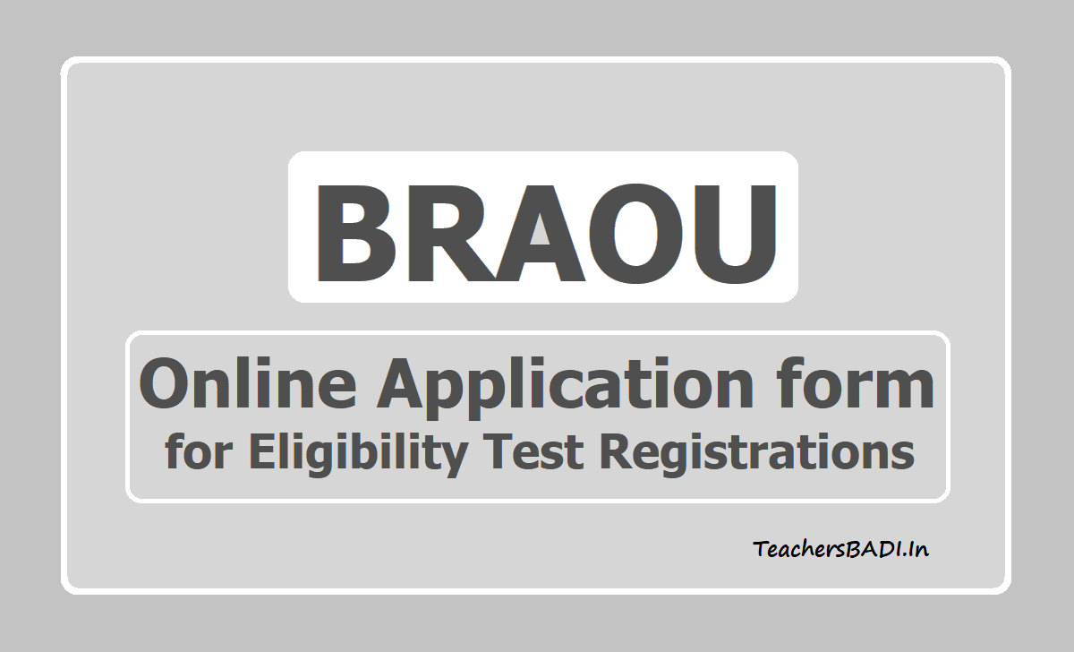BRAOU Online Application form for Eligibility Test Registrations