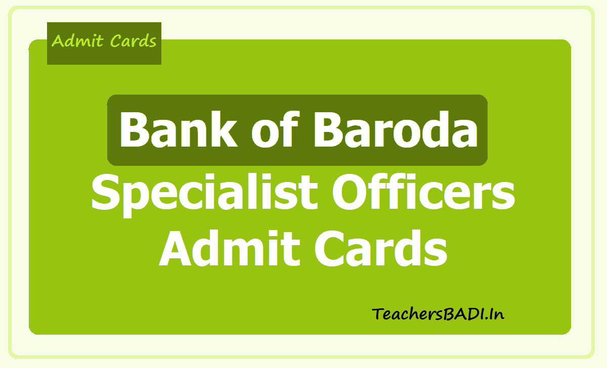 Bank of Baroda Specialist Officers Admit Cards