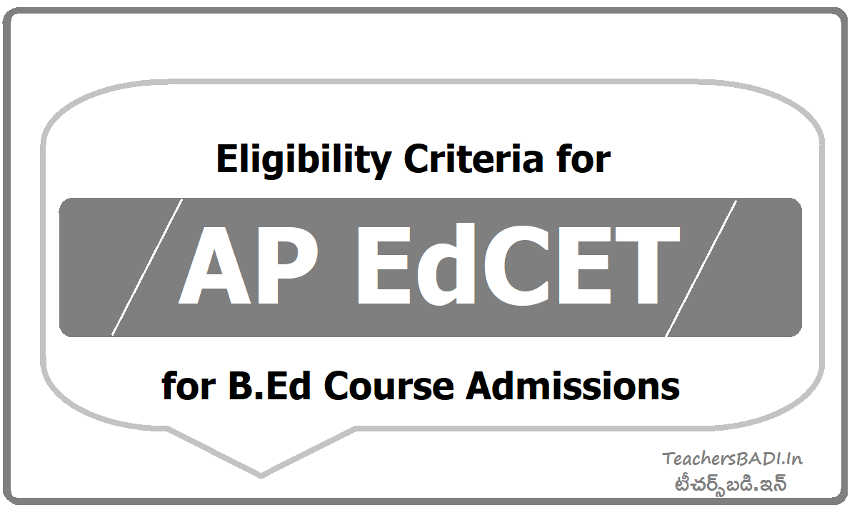 Eligibility Criteria for AP EdCET for B.Ed Course Admissions