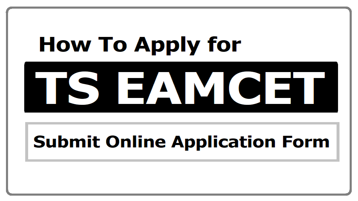 How To Apply for TS EAMCET & Submit Online Application Forms