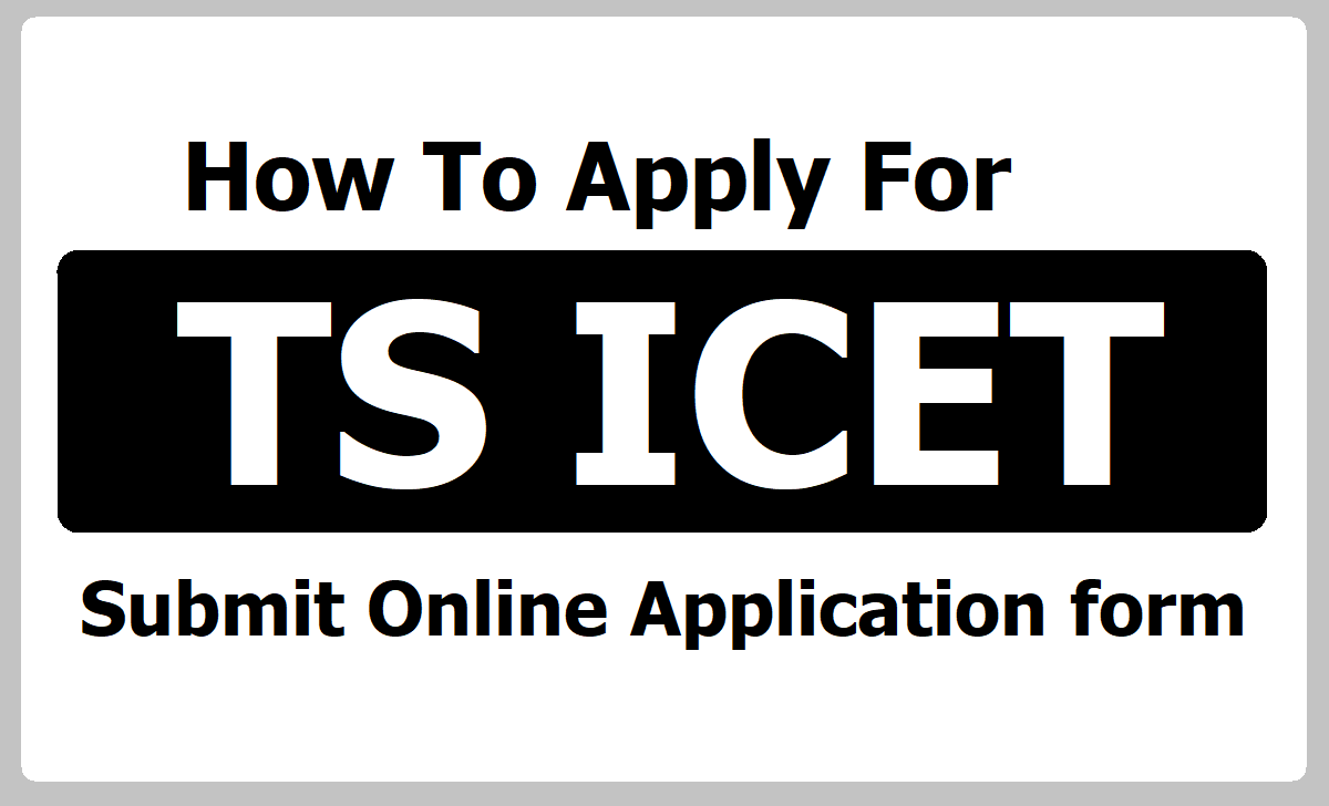 How To Apply for TS ICET 2020 & Submit Online Application form at  icet.tsche.ac.in