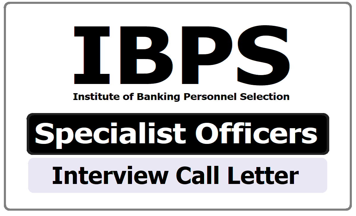 IBPS SO Specialist Officers Interview Call letter 2020 Download from ibps.in
