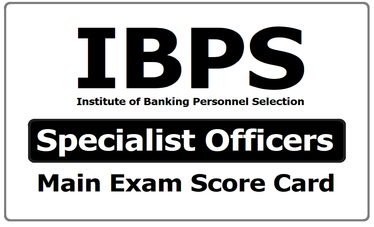 IBPS SO Specialist Officers Score Card 2020 of Main Exam download from  ibps.in