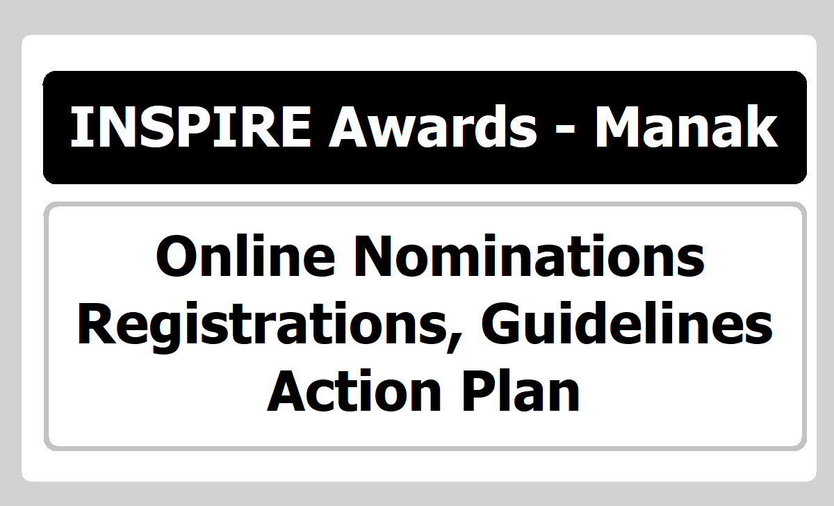 INSPIRE Awards Manak Online Nominations & Registrations, Guidelines, Action plan 2020