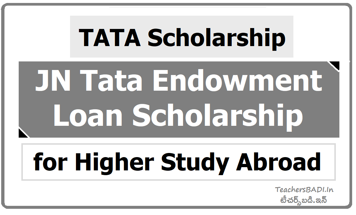J N Tata Endowment Loan Scholarship for Higher Study Abroad