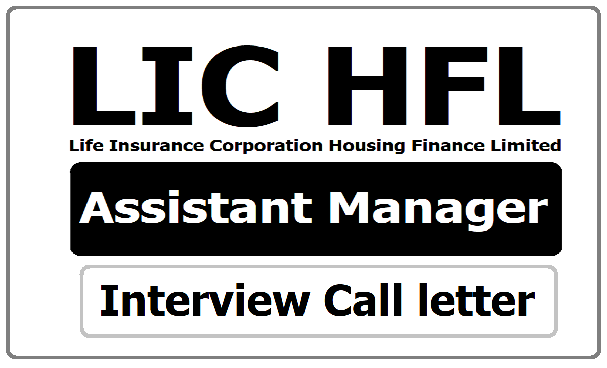 LIC HFL Assistant Manager Interview Call letter