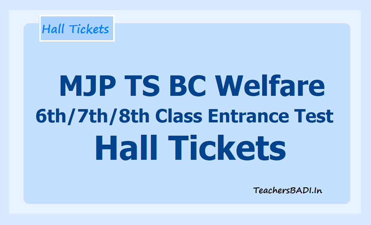MJP TS BC Welfare 6th 7th 8th Class Entrance Test Hall Tickets
