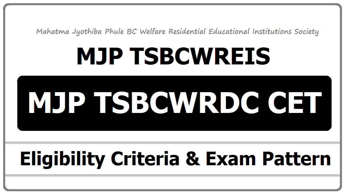 MJP TSBCWRDC CET Eligibility Criteria, Exam Pattern, Exam date