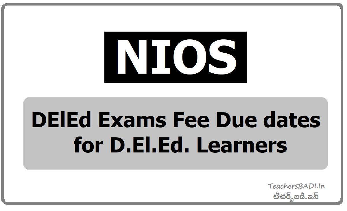 NIOS DElEd Exams Fee due dates for D.El.Ed. learners