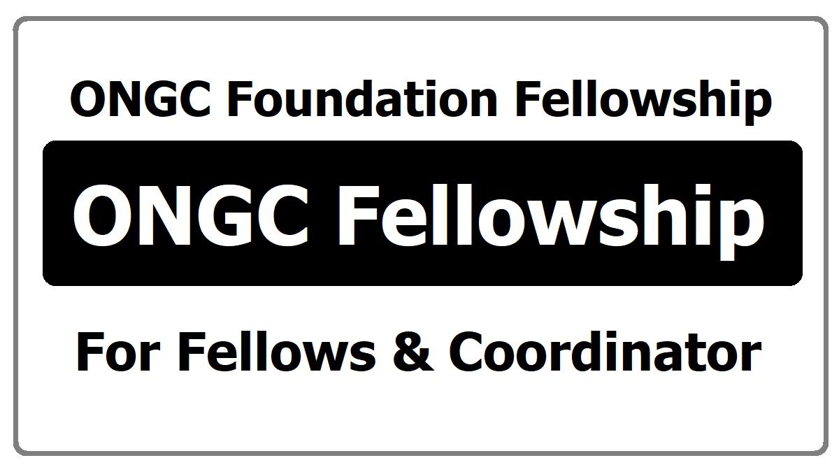 ONGC Fellowship for Fellows & Coordinator 2020