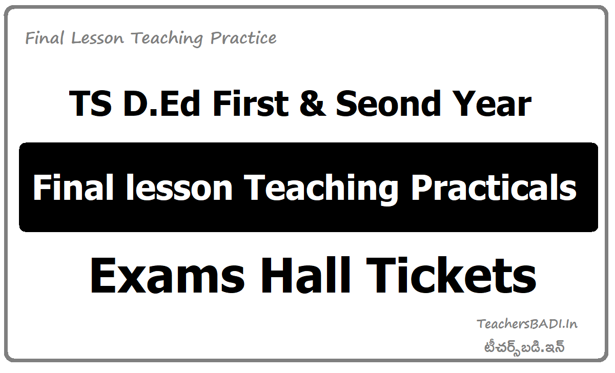 TS D.Ed 1st 2nd Year Practical Exams Hall Tickets for FLTP Final Lessons Teaching Practice