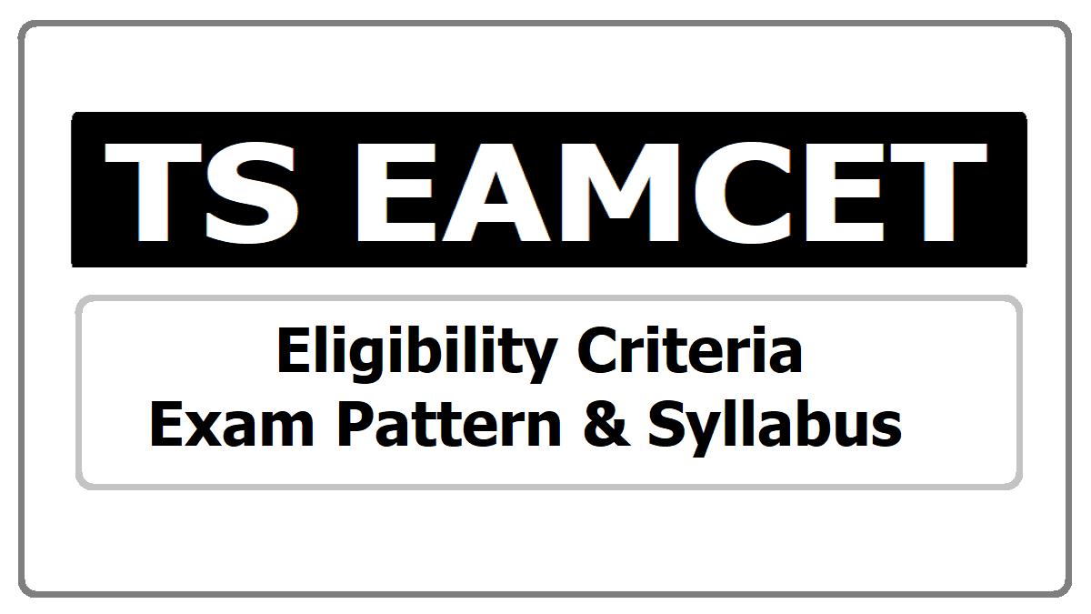TS EAMCET Eligibility Criteria, Exam Pattern & Syllabus