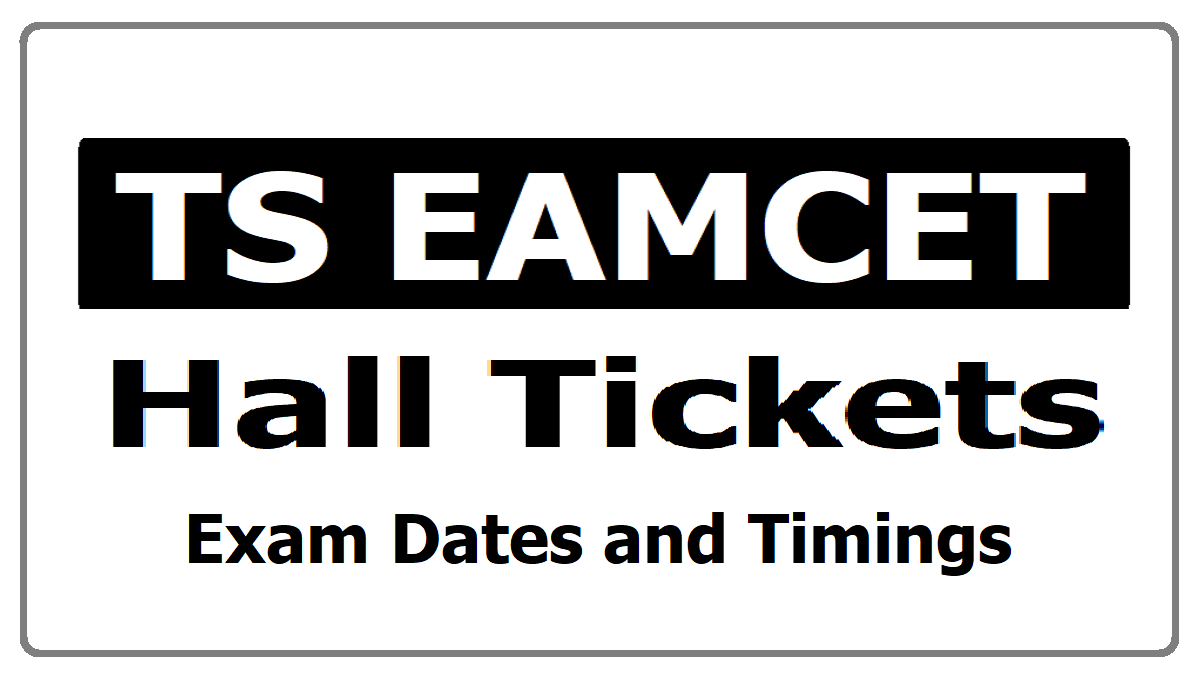 TS EAMCET Hall Tickets, Exam Dates and Timings are announced