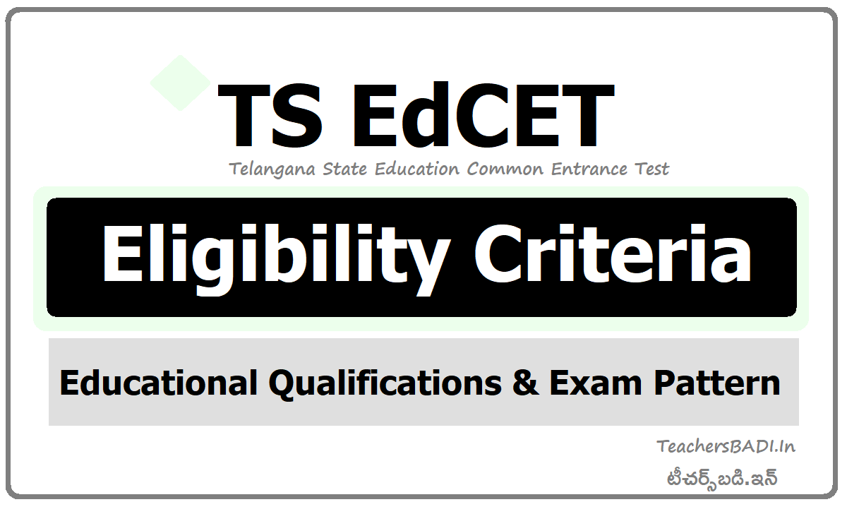 TS EdCET Eligibility Criteria & Educational Qualifications, Exam Pattern