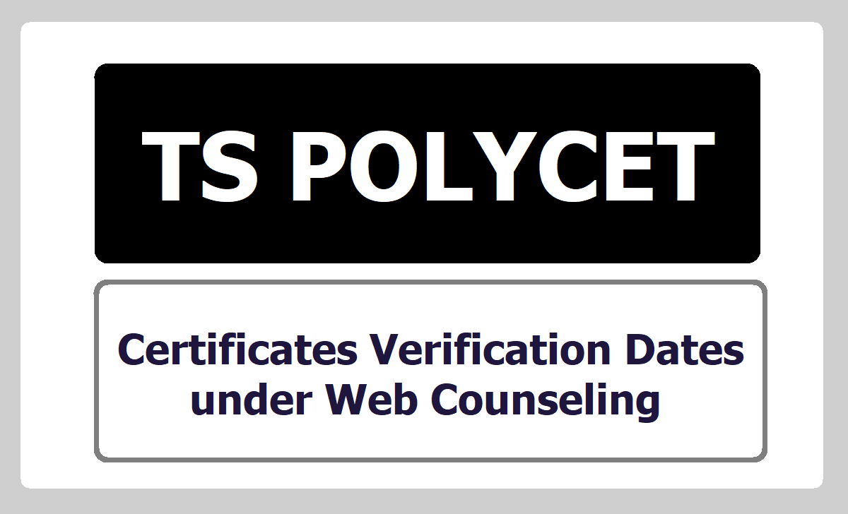 TS POLYCET Certificates Verification Dates under Web Counseling 2021