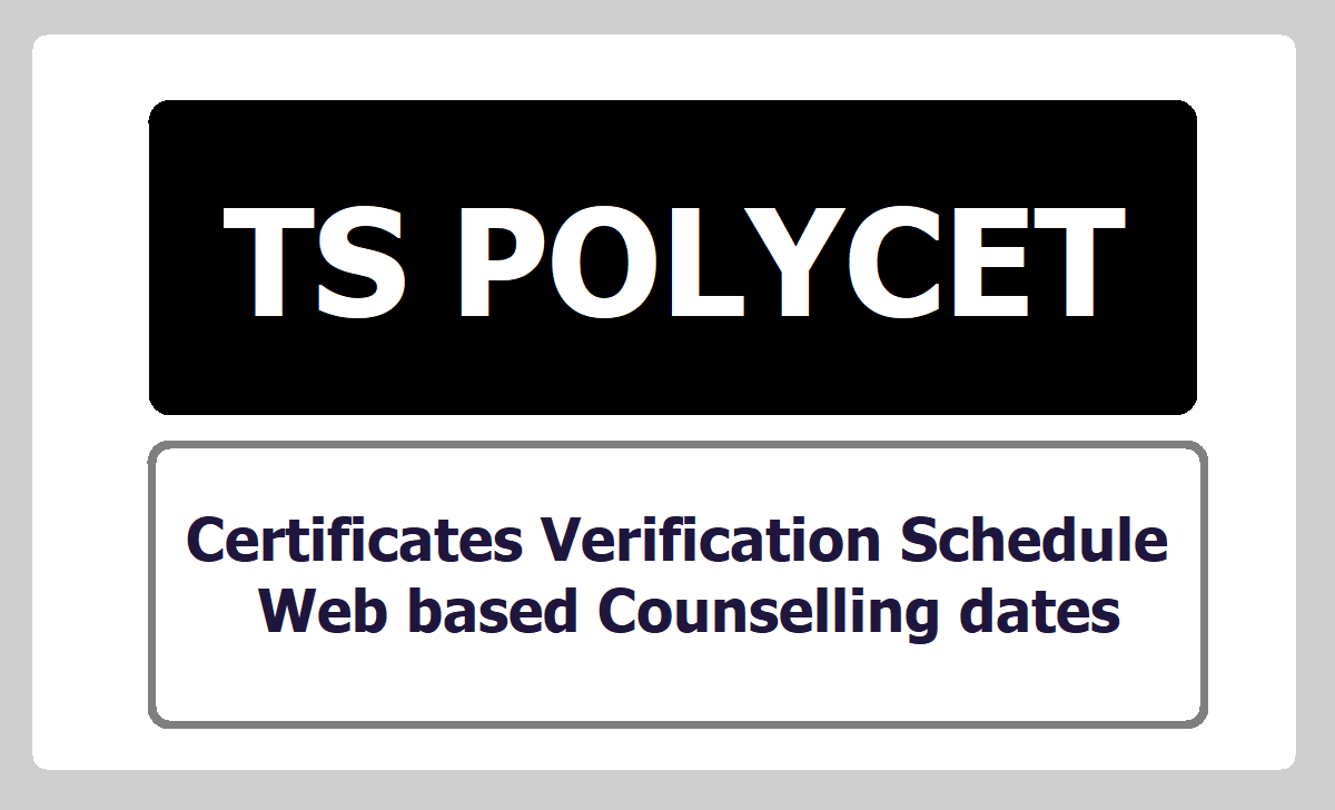 TS POLYCET Certificates Verification Schedule & Web-based Counselling dates 2020