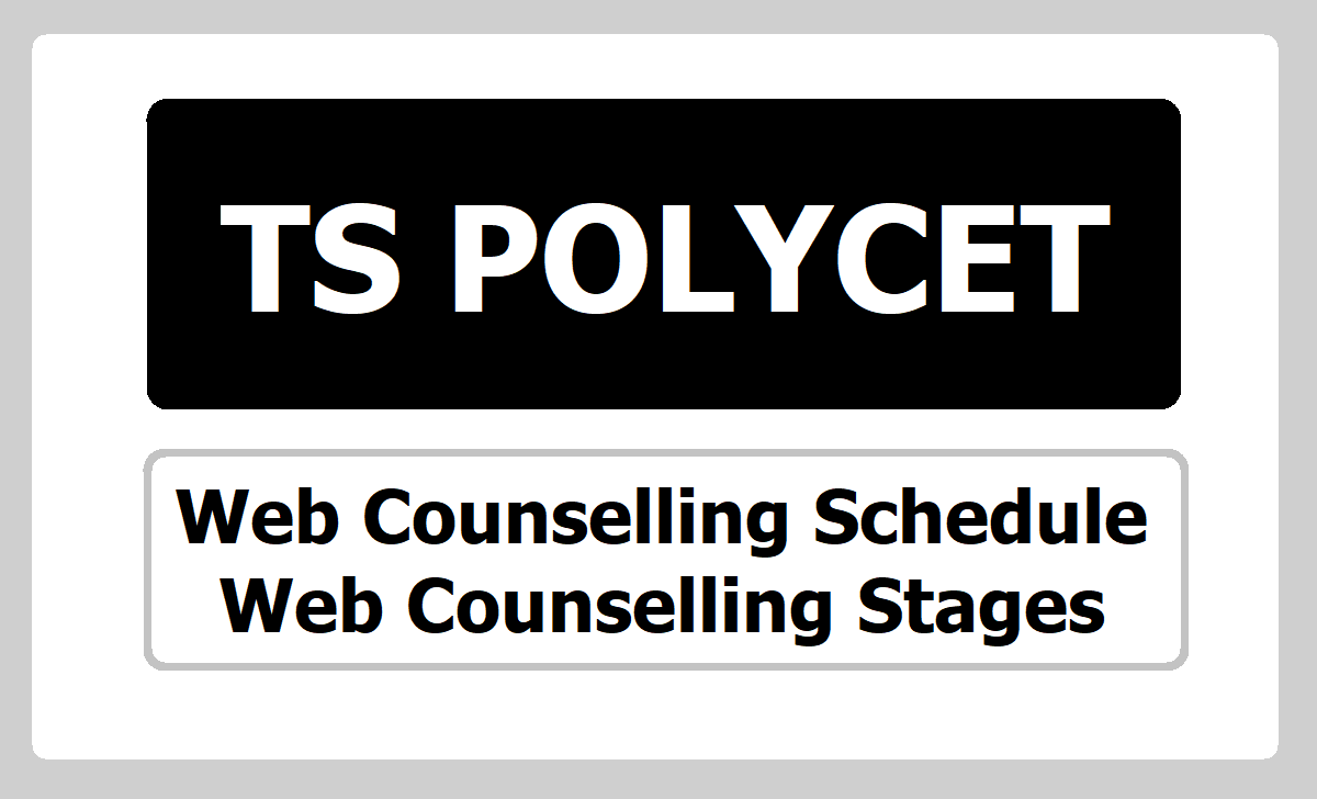 TS POLYCET Web Counselling Schedule & Stages 2020