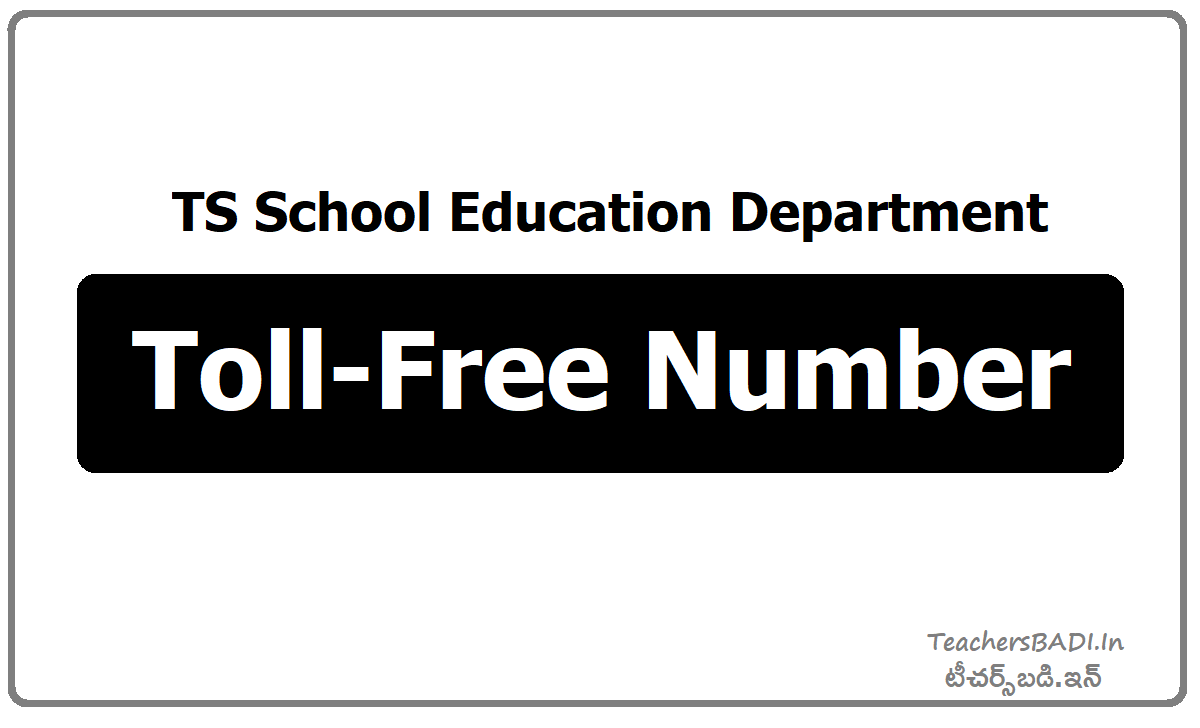 TS School Education Department Toll-Free Number: 1800-425-7462