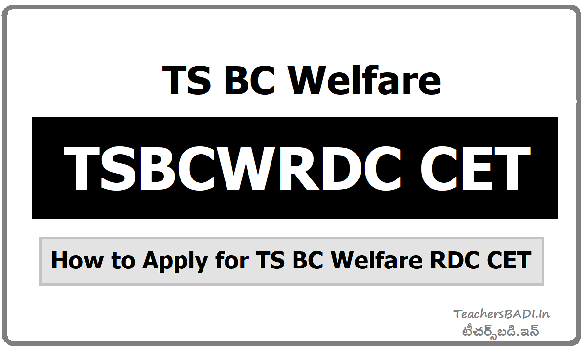 TSBCWRDC CET & How to Apply for TS BC Welfare RDC CET
