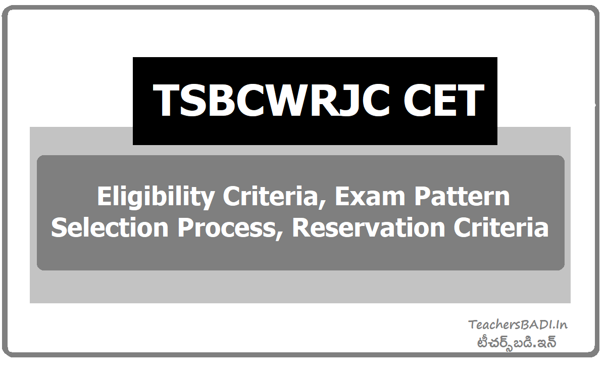 TSBCWRJC CET Eligibility Criteria, Exam Pattern, Selection Process and More details here
