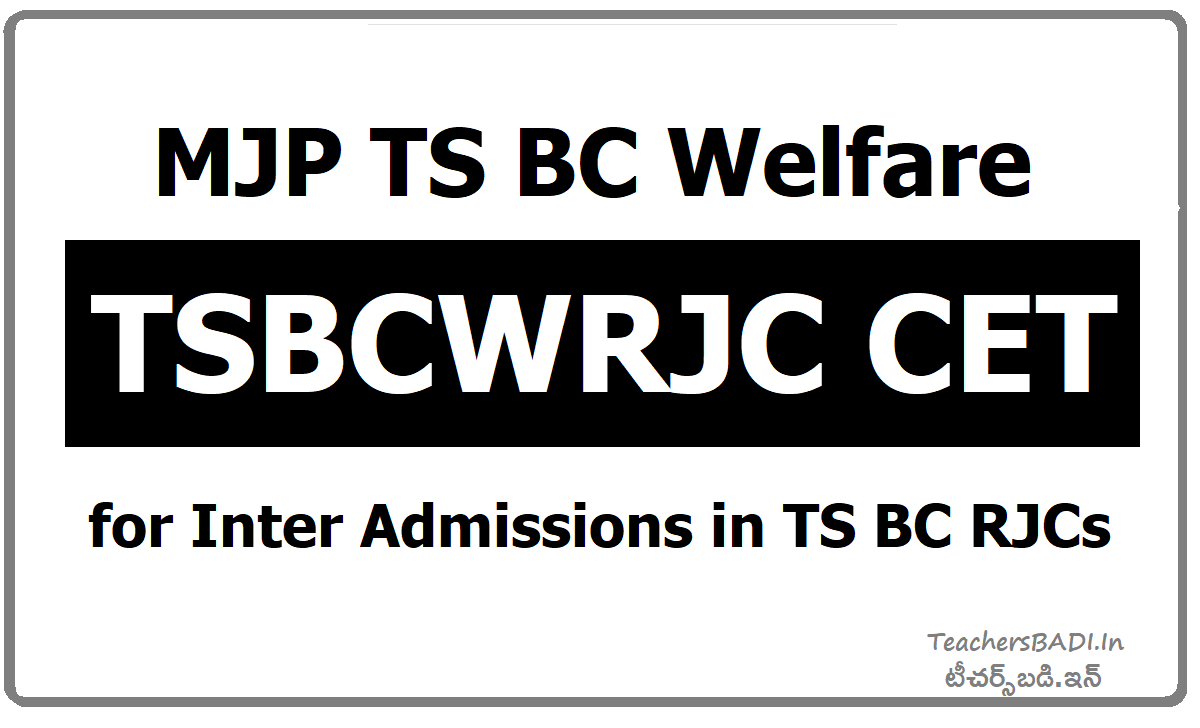 TSBCWRJC CET MJP TS BC Welfare RJC CET Entrance Test  & Apply online at mjpabcwreis.cgg.gov.in