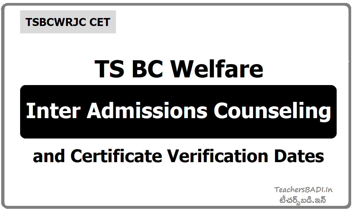 TSBCWRJC CET TS BC Welfare Inter Admissions Counseling & Certificate Verification Dates