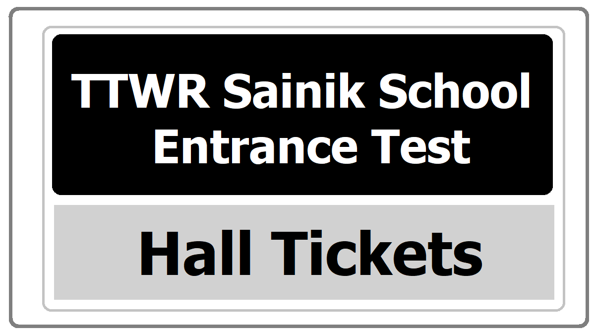 TTWR Sainik School Entrance Test Hall Tickets 2020