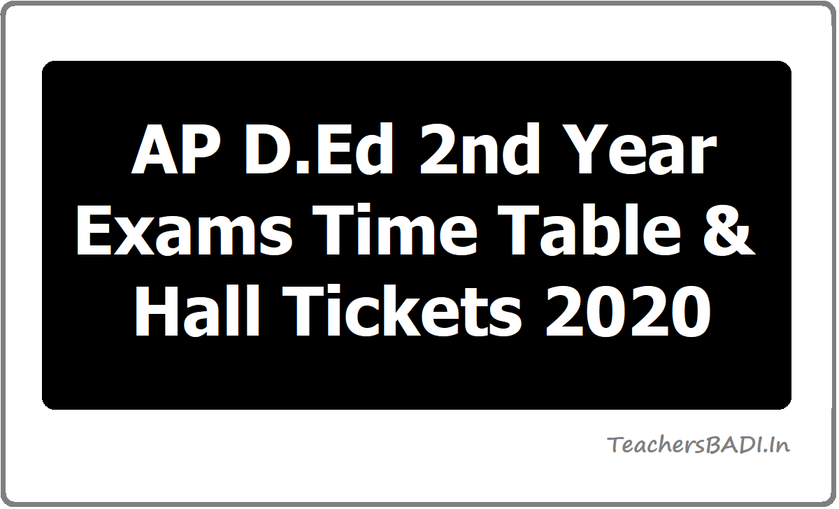 AP D.Ed 2nd Year Exams Time Table & Hall Tickets 2020