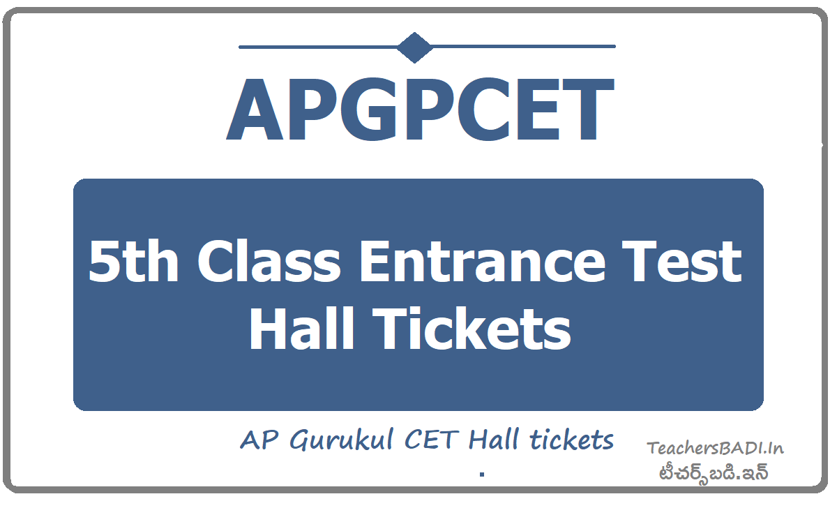 APGPCET 5th Class Entrance Test Hall Tickets(AP Gurukul CET Hall tickets)