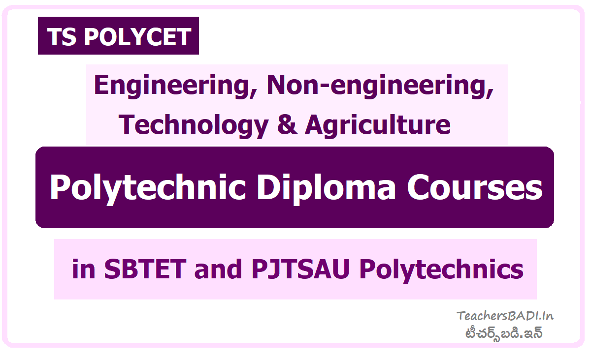 Engineering, Non-engineering, Technology & Agriculture Polytechnic Diploma Courses in SBTET and PJTSAU Polytechnics
