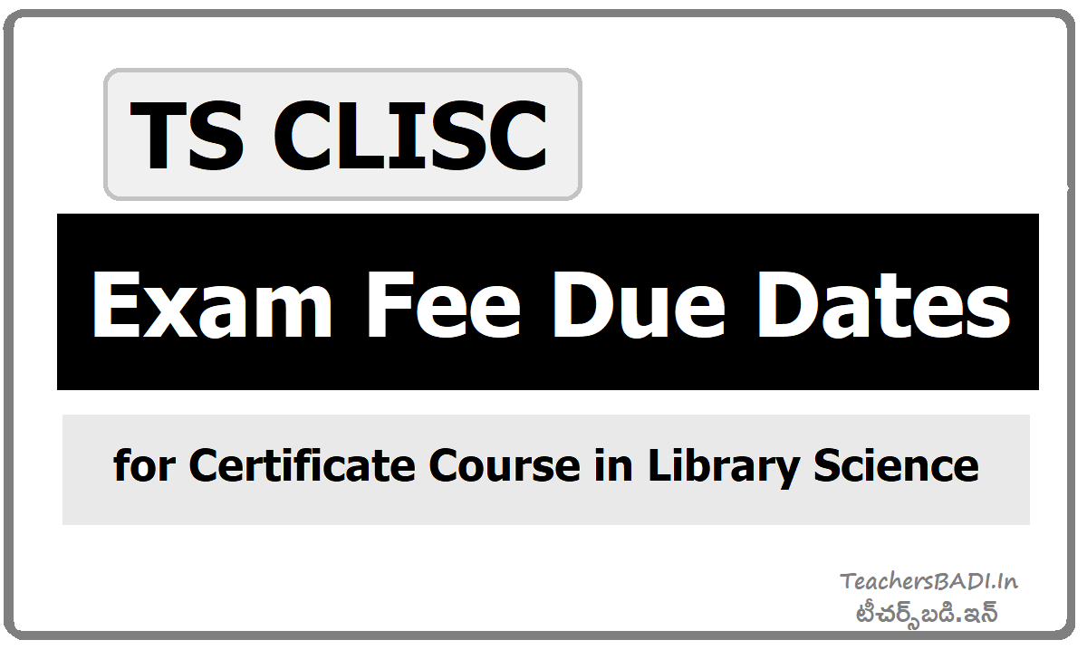 TS CLISC Exam Fee Due Dates for Certificate Course in Library Science