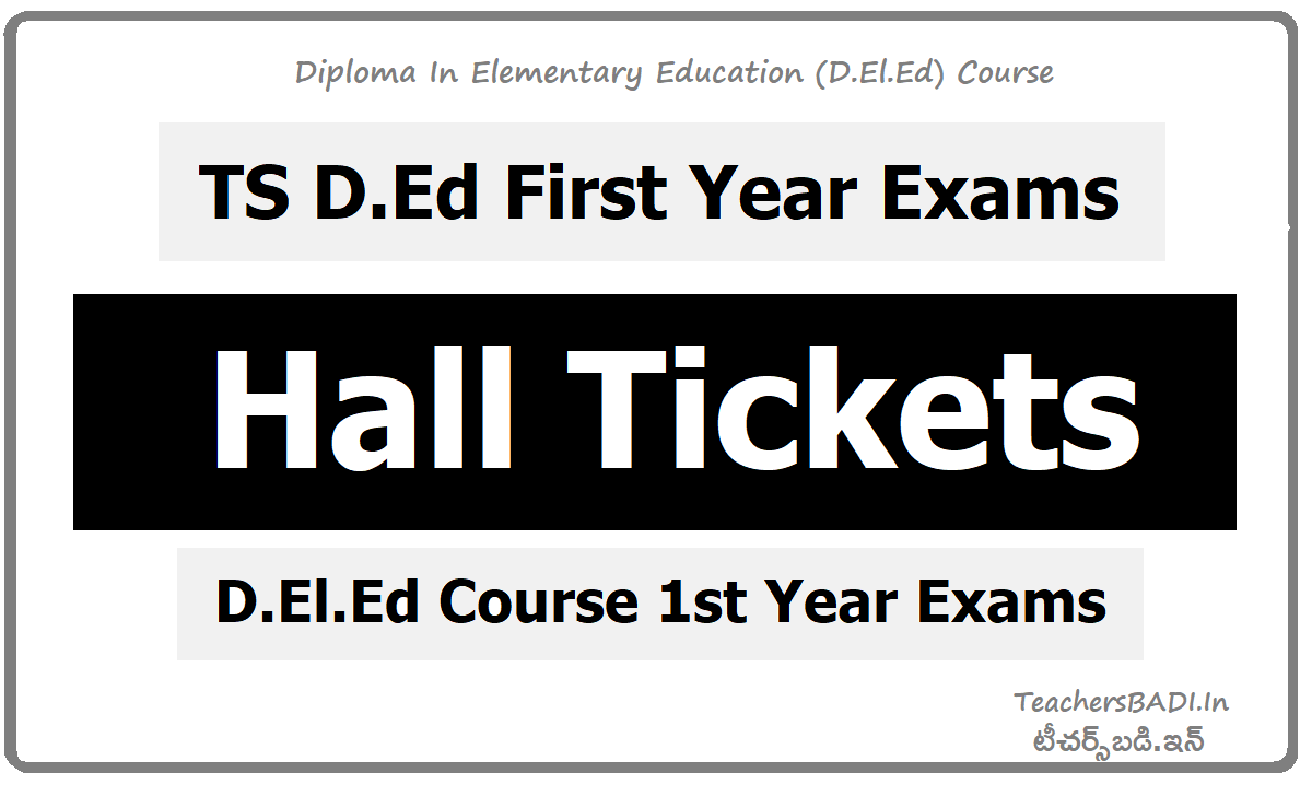 TS D.Ed First Year Exam Hall Tickets for TS D.El.Ed Course 1st year exams