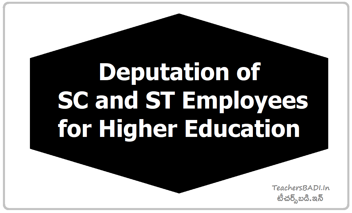 Deputation of SC and ST Employees for Higher Education