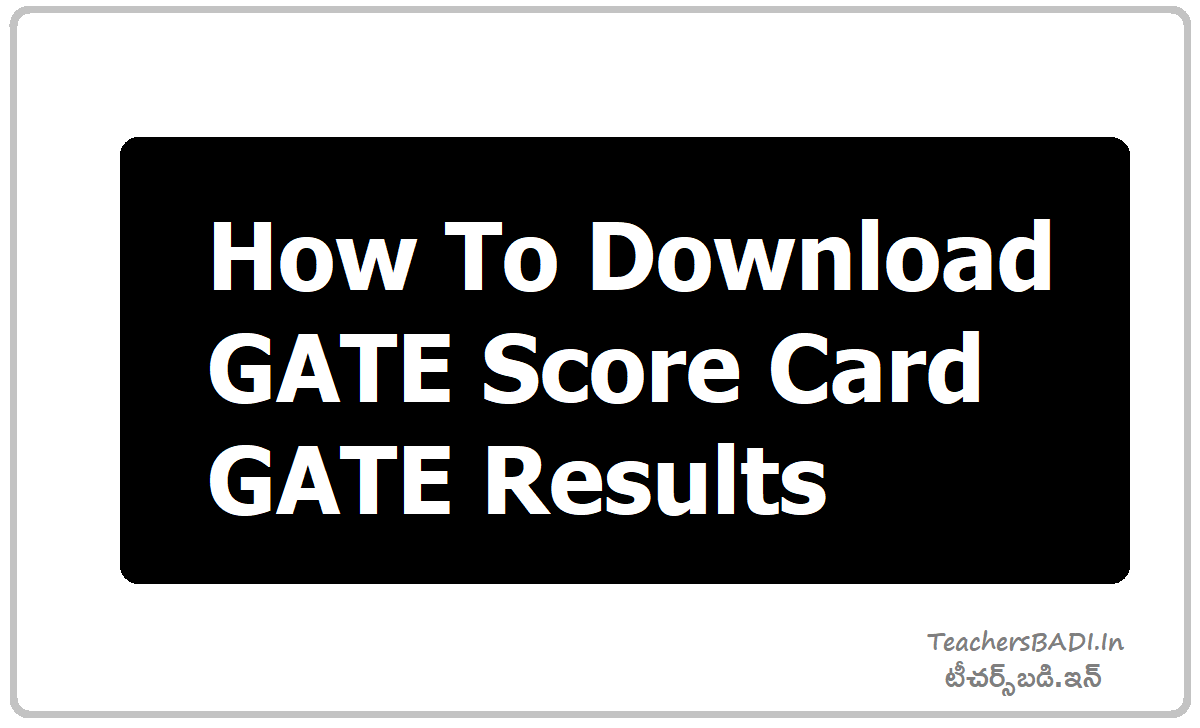 GATE Score Card & Gate Results Download from gate.iitd.ac.in