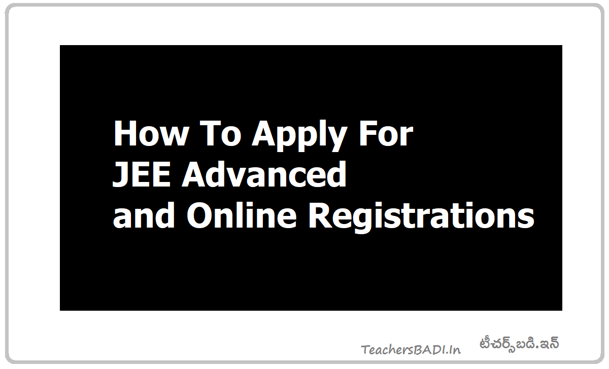 JEE Advanced 2020 Online Registrations How to apply for JEE Advanced