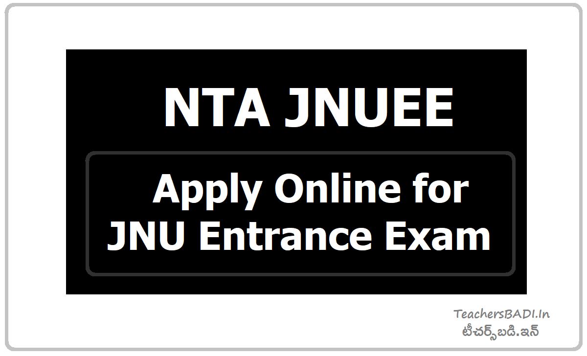 NTA JNUEE - Apply Online for JNU Entrance Exam