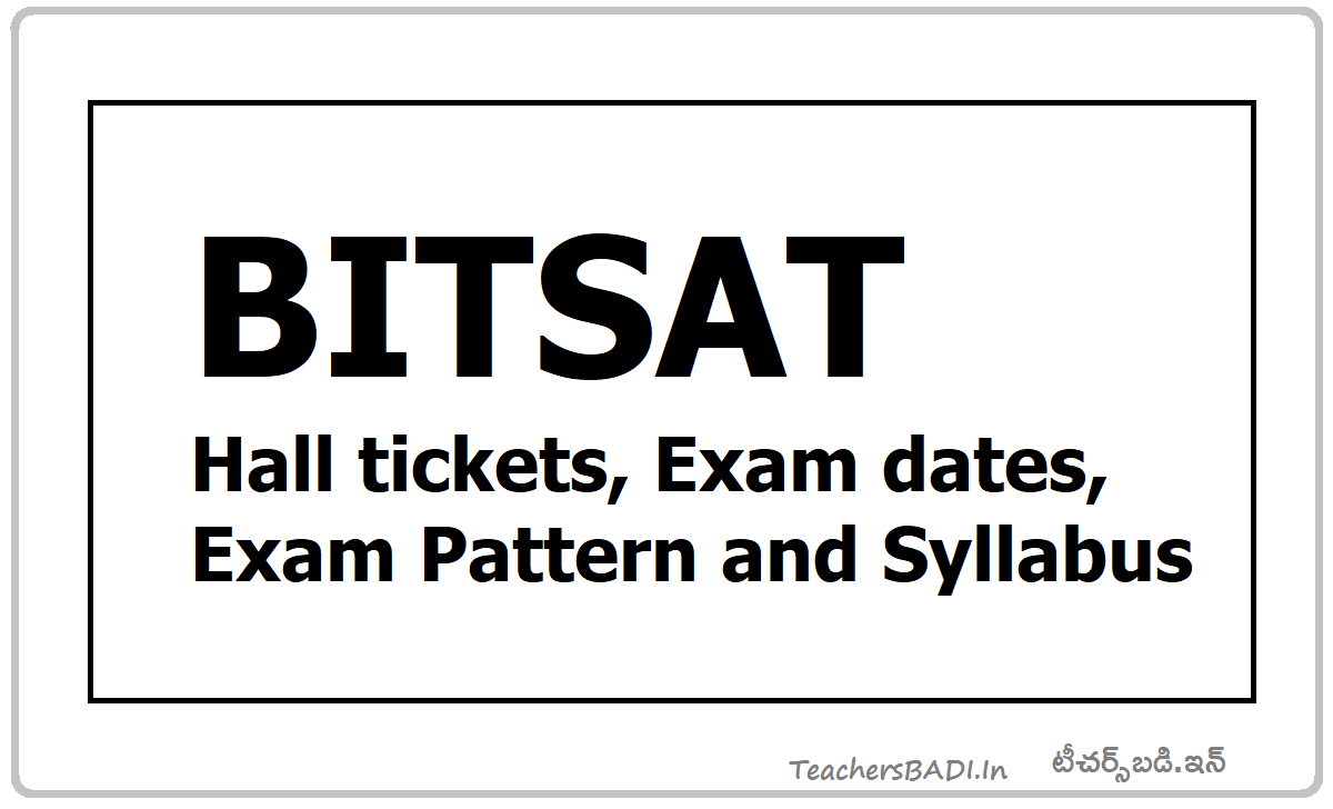 BITSAT Hall Tickets 2021, Exam dates, Exam Pattern, Syllabus