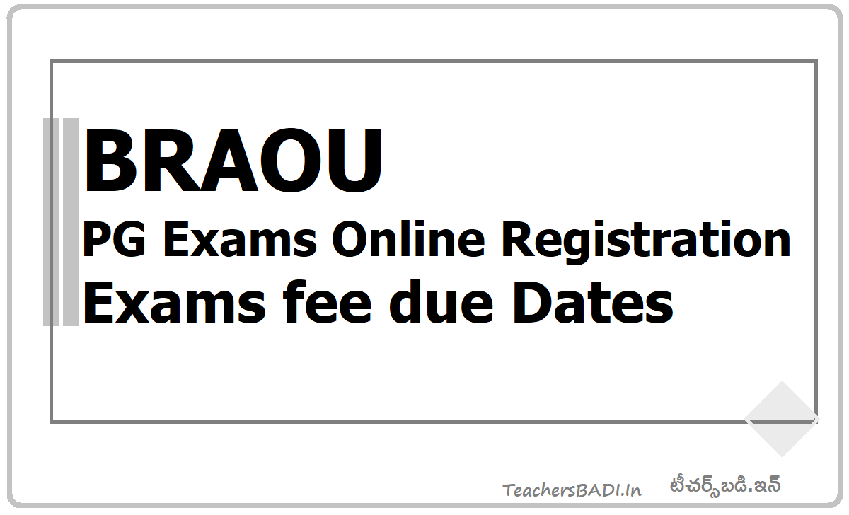 BRAOU PG Exams Online Registration, Exams fee due Dates 2020 notification