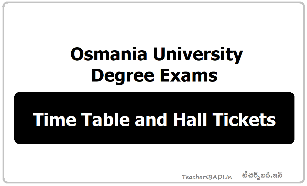 OU Degree Exams Time Table and Hall tickets Download from www.osmania.ac.in