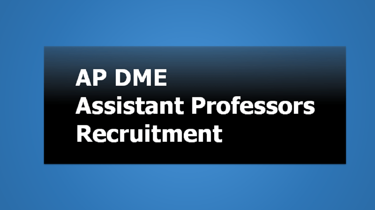 AP DME Assistant Professors Recruitment 2020