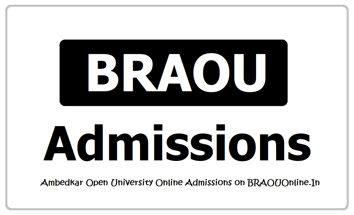 BRAOU Admissions are made Online, Apply on BRAOUONLINE.IN Web Portal