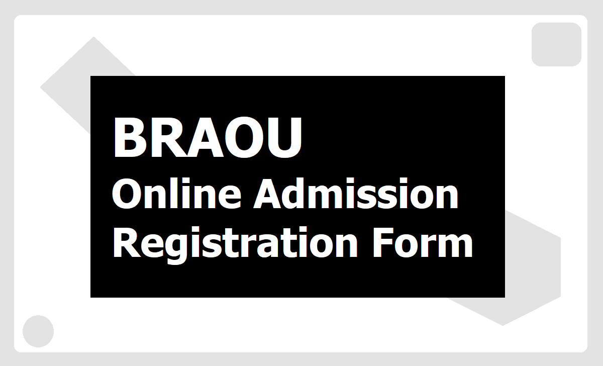 BRAOU Online Admission Registration Form @ braouonline.in for Degree, PG Courses