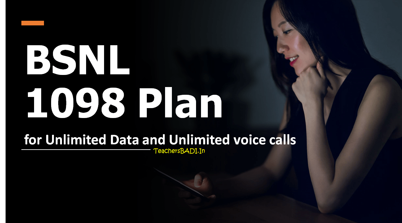 BSNL 1098 Plan for Unlimited Data and Unlimited voice calls