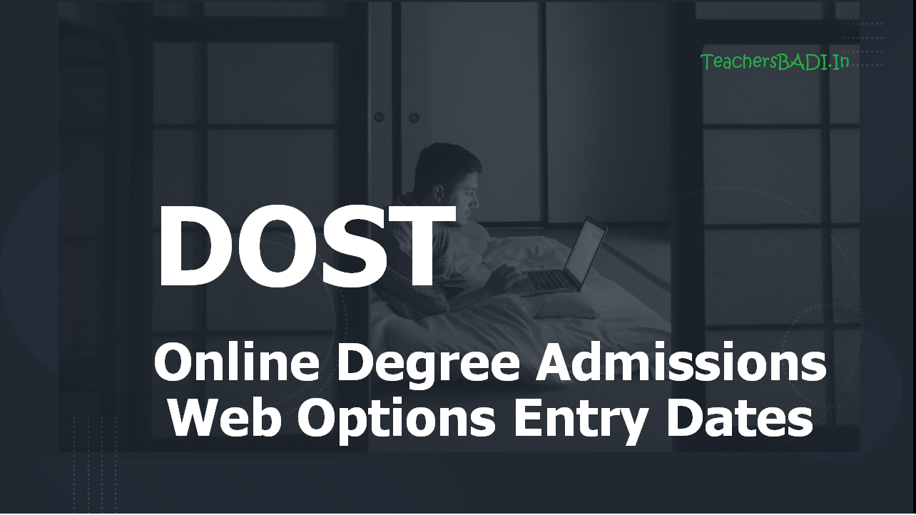 DOST Online Degree Admissions Web Options Entry Dates
