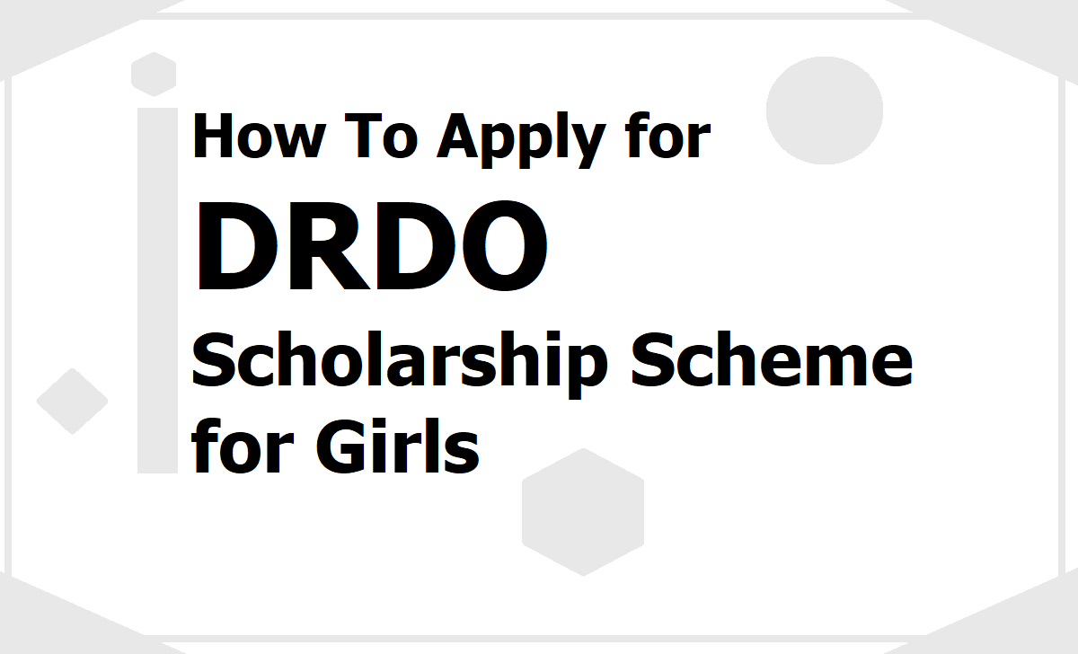 How To Apply for DRDO Scholarship Scheme for Girls