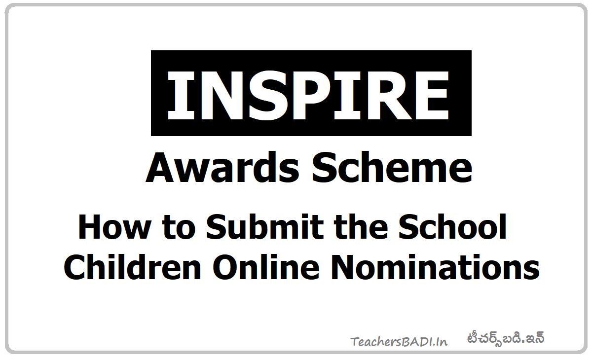 How to Submit School children Online nominations to DST at INSPIRE Award Scheme Website