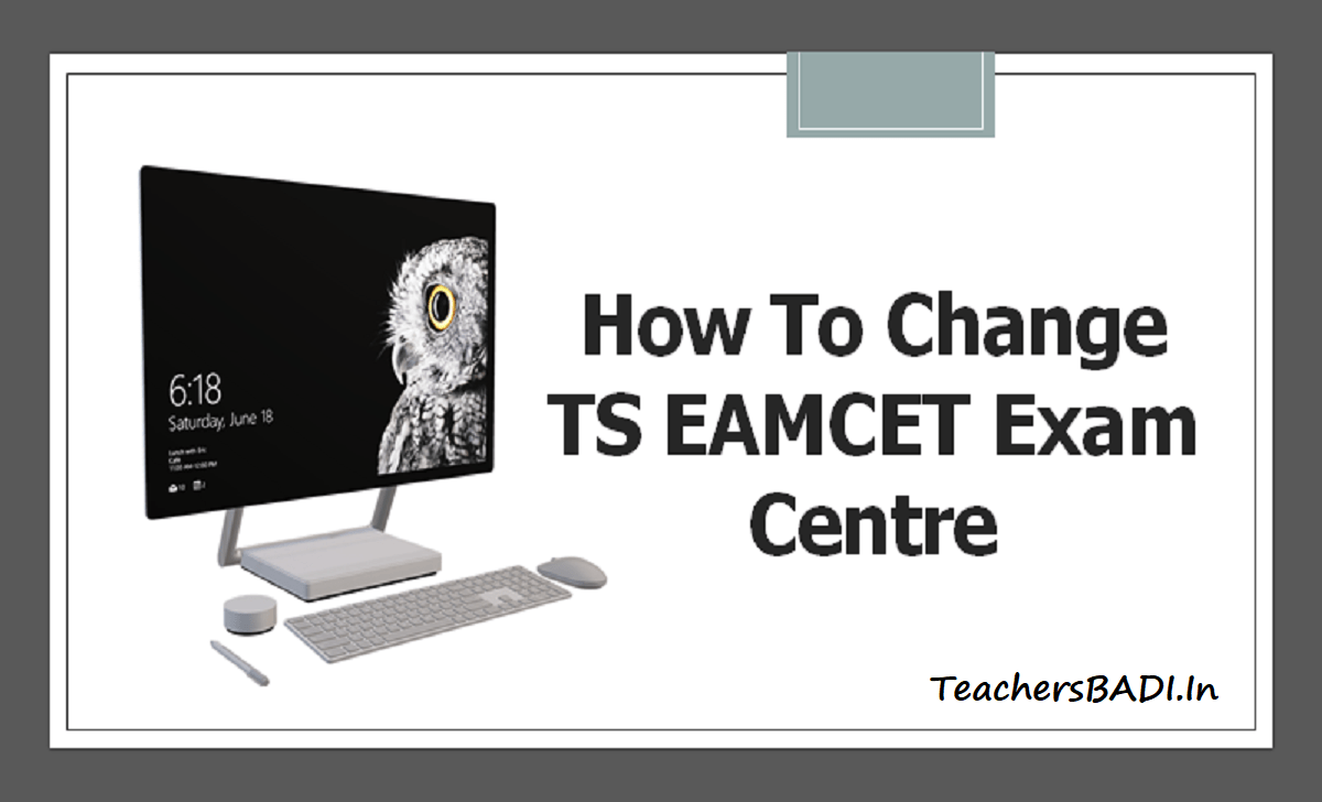 How to change TS EAMCET 2020 Exam Centre