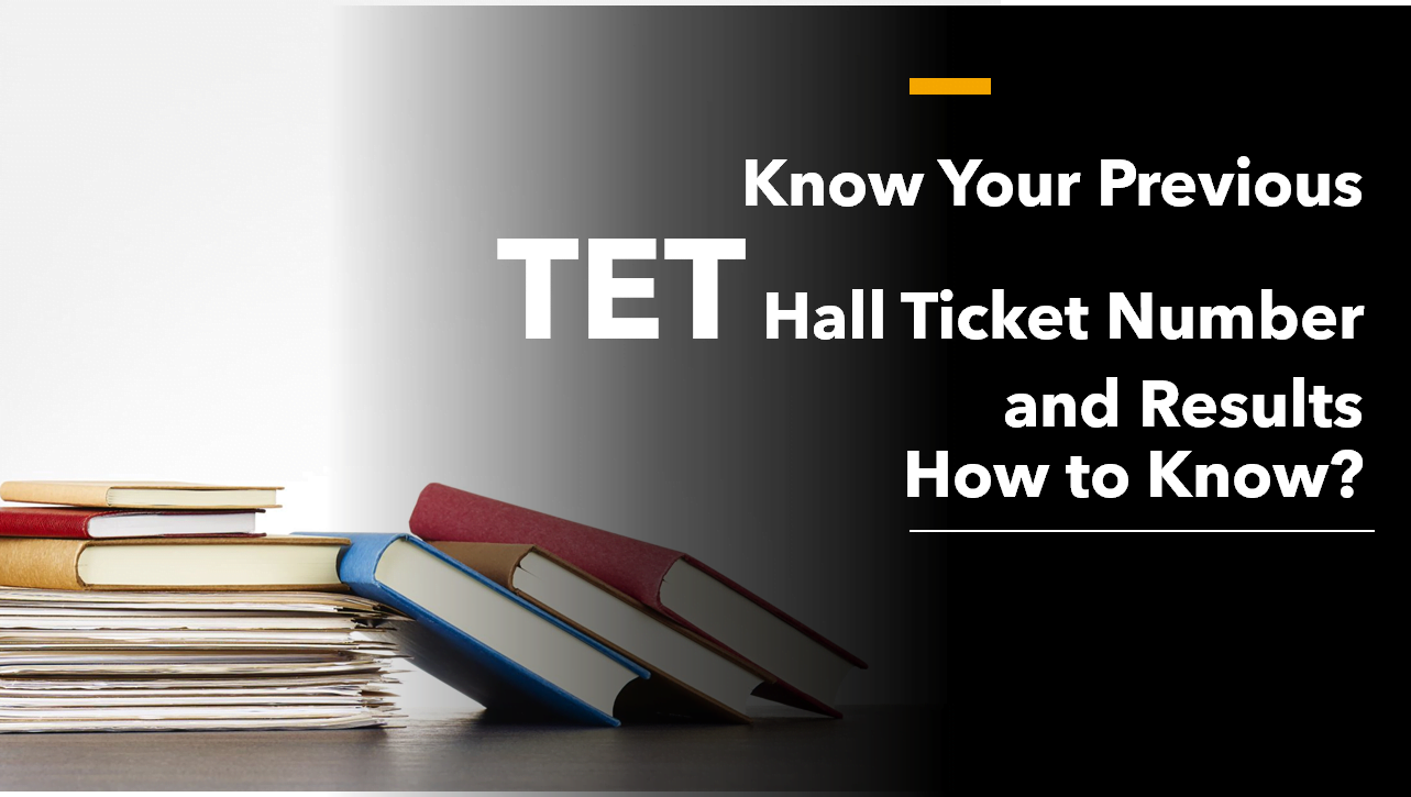 Know Your Previous TET Hall Ticket Number - Results - How to Know